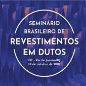 Consulte a programação do Seminário de Revestimentos em Dutos