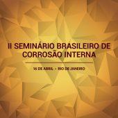 II Seminário Brasileiro de Corrosão Interna