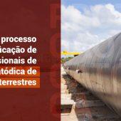 Início do Processo de Qualificação e Certificação de Profissionais de Proteção Catódica de Estruturas Terrestres
