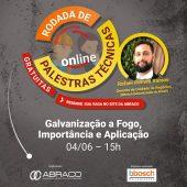 Palestra sobre Galvanização a Fogo - Rodada de Palestras Técnicas Online da ABRACO