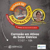 Palestra sobre Corrosão em Ativos do Setor Elétrico - Rodada de Palestras Técnicas Online da ABRACO